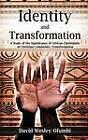 Identity and Transformation by David Wesley Ofumbi (Hardback, 2012)