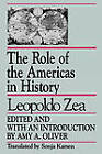 The Role of the Americas in History by Leopoldo Zea, Amy A. Oliver, Sonja Karsen (Paperback, 1991)