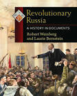 Revolutionary Russia: A History in Documents by Laurie Bernstein, Robert Weinberg (Paperback, 2010)