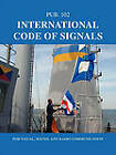 International Code of Signals: For Visual, Sound, and Radio Communication by Starpath Publications (Paperback / softback, 2009)