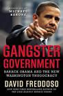 Gangster Government: Barack Obama and the New Washington Thugocracy by David Freddoso (Hardback, 2011)