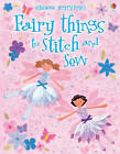 Fairy Things to Stitch and Sew by Fiona Watt (Paperback, 2012)