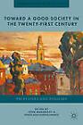 Toward a Good Society in the Twenty-First Century: Principles and Policies by Palgrave Macmillan (Hardback, 2013)