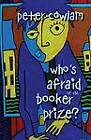 Who's Afraid of the Booker Prize? by Peter Cowlam (Paperback, 2013)