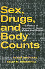 Sex, Drugs, and Body Counts: The Politics of Numbers in Global Crime and Conflict by Cornell University Press (Paperback, 2010)