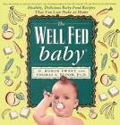 The Well-fed Baby by Thomas A. Bloom, O.Robin Sweet (Paperback, 2000)