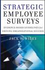 Strategic Employee Surveys: Evidence-Based Guidelines for Driving Organizational Success by Jack Wiley (Hardback, 2010)