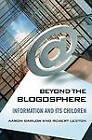 Beyond the Blogosphere: Information and its Children by Aaron J. Barlow, Robert Leston (Hardback, 2011)