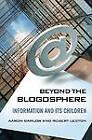 Beyond the Blogosphere: Information and its Children by Aaron J. Barlow, Robert Leston (Hardback, 2011)