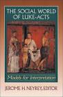 The Social World of Luke-Acts: Models for Interpretation by Baker Publishing Group (Paperback / softback, 2000)