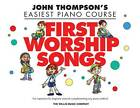 John Thompson's Easiest Piano Course: First Worship Songs by Various Artists (Paperback, 2011)