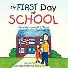My FIRST Day of SCHOOL by Janine Hamel Lettera (Paperback, 2012)