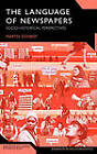 The Language of Newspapers: Socio-historical Perspectives by Martin Conboy (Hardback, 2010)