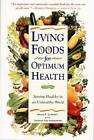 Living Foods for Optimum Health: Staying Healthy in an Unhealthy World by Theresa Foy DiGeronimo (Paperback, 1998)