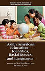 Asian American Education: Identities, Racial Issues, and Languages by Information Age Publishing (Hardback, 2011)