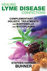 Healing Lyme Disease Coinfections: Complementary and Holistic Treatments for Bartonella and Mycoplasma by Stephen Harrod Buhner (Paperback, 2013)