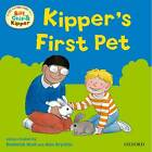 Oxford Reading Tree: Read with Biff, Chip & Kipper First Experiences Kipper's First Pet by Ms Annemarie Young, Roderick Hunt (Paperback, 2012)