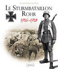Le Sturmbataillon No. 5 Rohr 1916-1918 by Histoire & Collections (Paperback, 2011)