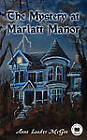 The Mystery at Marlatt Manor by Anne Loader McGee (Paperback / softback, 2011)