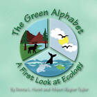 The Green Alphabet - A First Look at Ecology by Donna L Hurst, Allison Wagner Taylor (Paperback / softback, 2010)