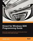 Kinect for Windows SDK Programming Guide by Abhijit Jana (Paperback, 2012)