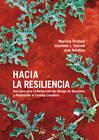 Hacia La Resiliencia: Guia Para La Reduccion Del Riesgo De Desastres Y Adaptacion Al Cambio Climatico by Practical Action Publishing (Paperback, 2013)