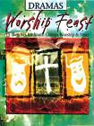 Worship Feast Dramas: 15 Sketches for Youth Group, Worship and More by Beth Miller (Paperback, 2003)