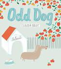 Odd Dog by Claudia Boldt (Paperback, 2012)