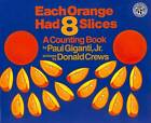 Each Orange Had 8 Slices by Paul Giganti (Paperback, 1998)