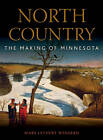 North Country: The Making of Minnesota by Kirsten Delegard, Mary Lethert Wingerd (Hardback, 2010)