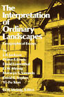 The Interpretation of Ordinary Landscapes: Geographical Essays by D. W. Meinig (Paperback, 1979)