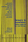 Beauty is Nowhere: Ethical Issues in Art and Design by Saul Ostrow (Paperback, 1998)