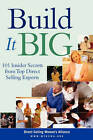 Build it Big: 101 Insider Secrets from Top Direct Selling Experts by Direct Selling Women's Alliance (Paperback, 2005)
