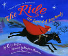 The Ride: The Legend of Betsy Dowdy by Kitty Griffin (Hardback, 2010)