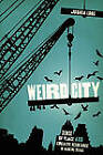 Weird City: Sense of Place and Creative Resistance in Austin, Texas by Joshua Long (Paperback, 2010)
