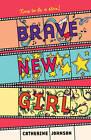 Brave New Girl by Catherine Johnson (Paperback, 2011)