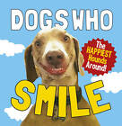 Dogs Who Smile: The Happiest Hounds Around by Ebury Publishing (Hardback, 2012)