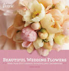 Victoria: Beautiful Wedding Flowers: 350 Corsages, Bouquets and Centerpieces by Diane Wagner (Paperback, 2012)