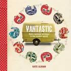 Vantastic by Kate Ulman (Hardback, 2013)