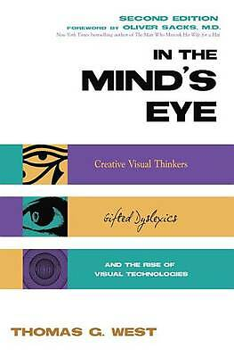 In the Mind's Eye: Visual Thinkers, Gifted People With Dyslexia and Other Learni