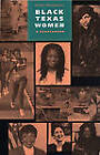 Black Texas Women: A Sourcebook : Documents, Biographies, Timeline by University of Texas Press (Paperback, 1996)