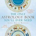 The Only Astrology Book You'll Ever Need: Now with an Interactive PC- and Mac-Compatible CD by Joanna Martine Woolfolk (Paperback, 2012)