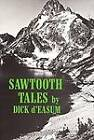 Sawtooth Tales by Dick D'Easum (Paperback, 1977)