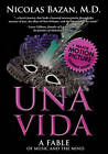 Una Vida: A Fable of Music & the Mind by Nicolas G. Bazan (Hardback, 2009)