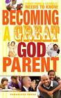 Becoming a Great Godparent: Everything a Catholic Needs to Know by Paraclete Press (Hardback, 2013)