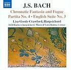 Johann Sebastian Bach - Bach: Chromatic Fantasia & Fugue; Partita No. 4; English Suite No. 3 (2010)