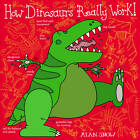 How Dinosaurs Really Work by Alan Snow (Paperback, 2013)