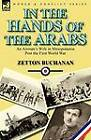 In the Hands of the Arabs: An Airman's Wife in Mesopotamia Post the First World War by Zetton Buchanan (Paperback / softback, 2011)