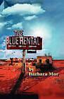 The Blue Rental by Barbara Mor (Paperback / softback, 2011)