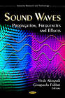 Sound Waves: Propagation, Frequencies & Effects by Nova Science Publishers Inc (Hardback, 2012)